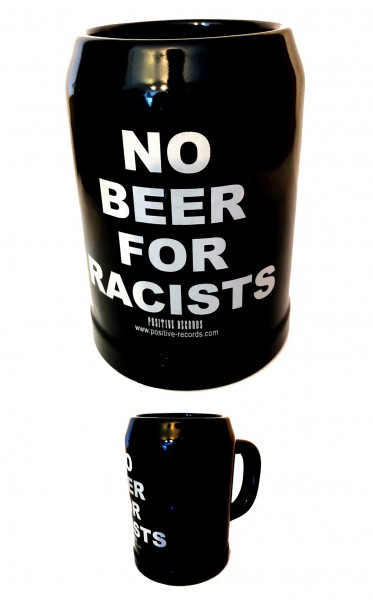 "Bierkrug ""NO BEER FOR RACISTS"""